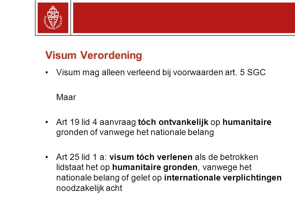 Visum Verordening Visum mag alleen verleend bij voorwaarden art.