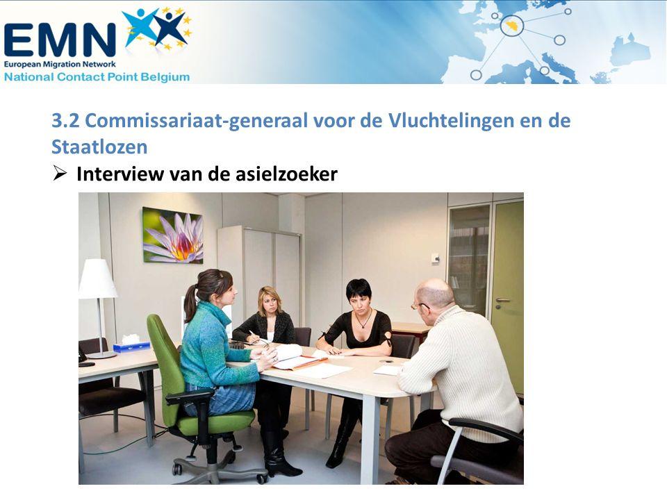 3.2 Commissariaat-generaal voor de Vluchtelingen en de Staatlozen  Interview van de asielzoeker