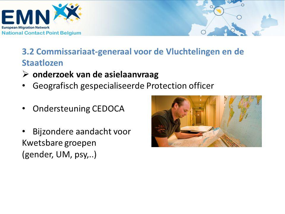 3.2 Commissariaat-generaal voor de Vluchtelingen en de Staatlozen  onderzoek van de asielaanvraag Geografisch gespecialiseerde Protection officer Ond