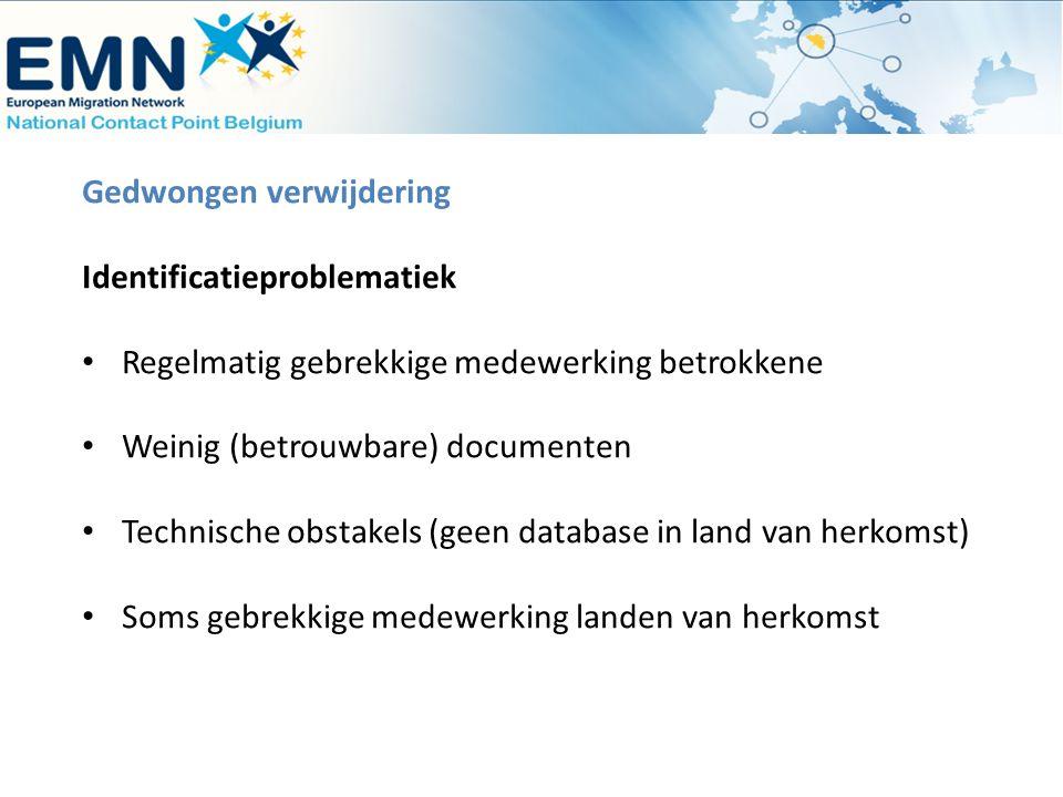 Gedwongen verwijdering Identificatieproblematiek Regelmatig gebrekkige medewerking betrokkene Weinig (betrouwbare) documenten Technische obstakels (ge