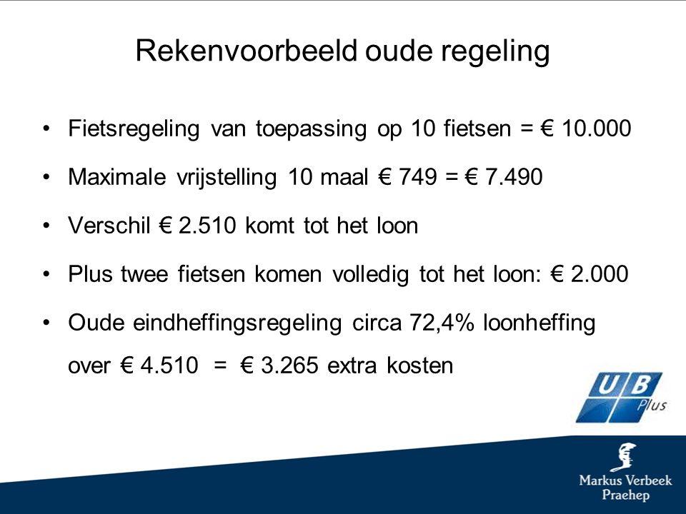 Rekenvoorbeeld oude regeling Fietsregeling van toepassing op 10 fietsen = € 10.000 Maximale vrijstelling 10 maal € 749 = € 7.490 Verschil € 2.510 komt tot het loon Plus twee fietsen komen volledig tot het loon: € 2.000 Oude eindheffingsregeling circa 72,4% loonheffing over € 4.510 = € 3.265 extra kosten