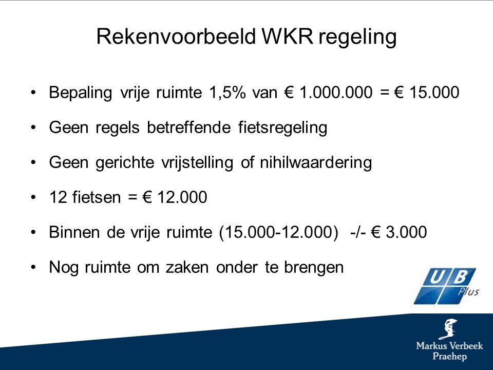 Rekenvoorbeeld WKR regeling Bepaling vrije ruimte 1,5% van € 1.000.000 = € 15.000 Geen regels betreffende fietsregeling Geen gerichte vrijstelling of nihilwaardering 12 fietsen = € 12.000 Binnen de vrije ruimte (15.000-12.000) -/- € 3.000 Nog ruimte om zaken onder te brengen