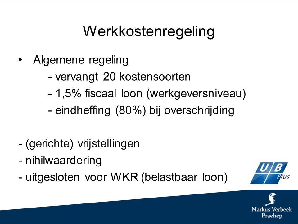 Werkkostenregeling Algemene regeling - vervangt 20 kostensoorten - 1,5% fiscaal loon (werkgeversniveau) - eindheffing (80%) bij overschrijding - (gerichte) vrijstellingen - nihilwaardering - uitgesloten voor WKR (belastbaar loon)