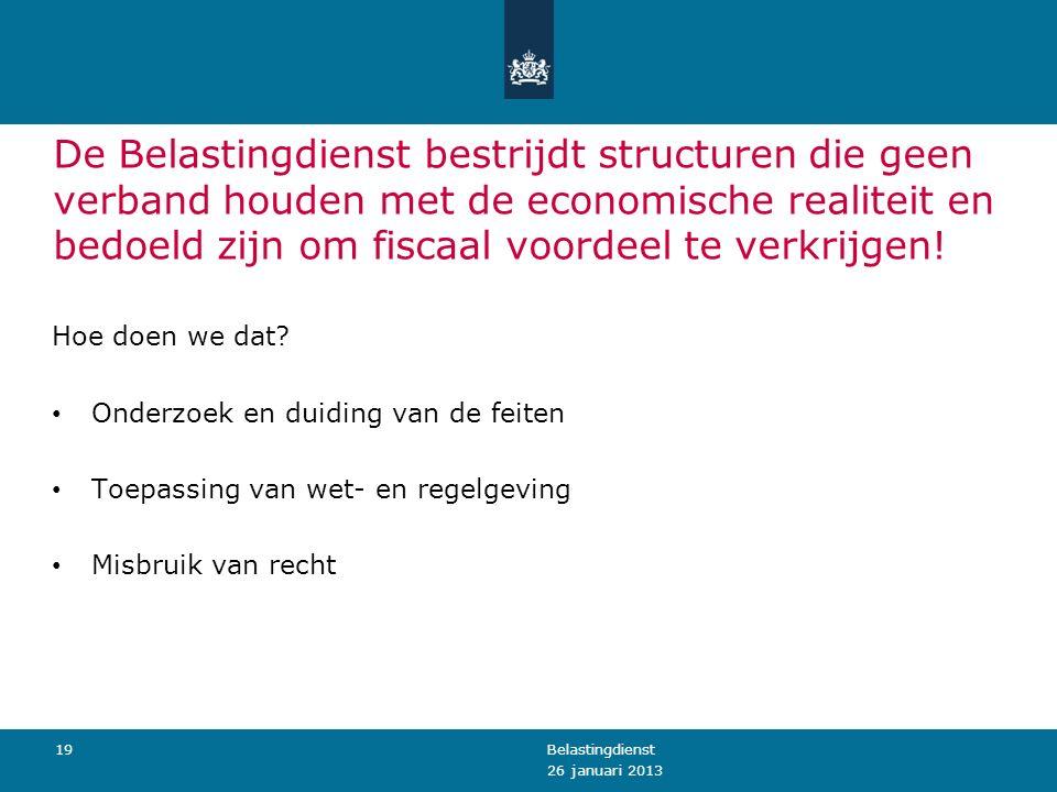 De Belastingdienst bestrijdt structuren die geen verband houden met de economische realiteit en bedoeld zijn om fiscaal voordeel te verkrijgen! Hoe do