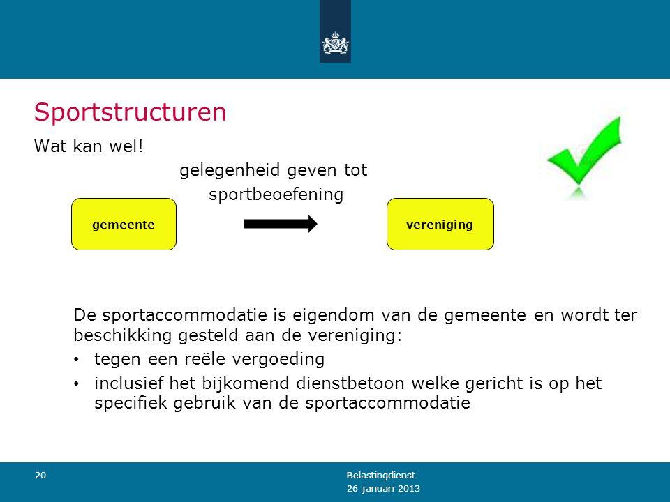 Sportstructuren Wat kan wel! gelegenheid geven tot sportbeoefening De sportaccommodatie is eigendom van de gemeente en wordt ter beschikking gesteld a