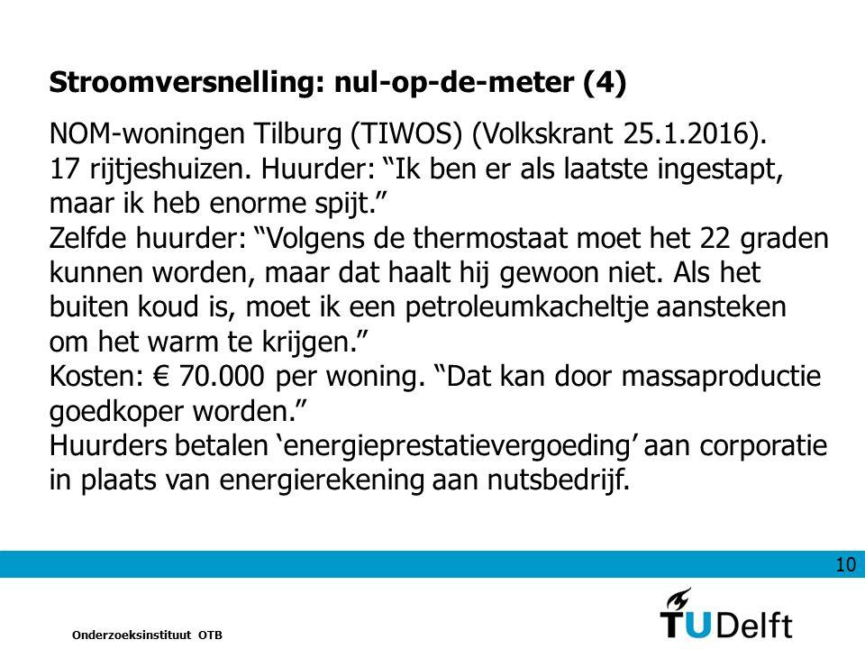 """10 Onderzoeksinstituut OTB Stroomversnelling: nul-op-de-meter (4) NOM-woningen Tilburg (TIWOS) (Volkskrant 25.1.2016). 17 rijtjeshuizen. Huurder: """"Ik"""