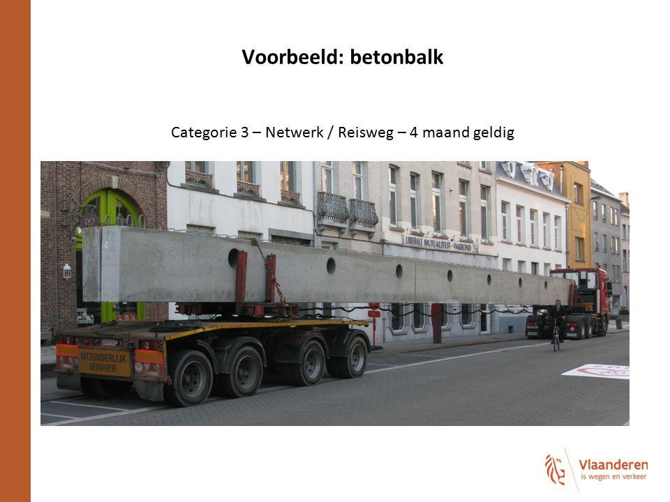 Voorbeeld: betonbalk Categorie 3 – Netwerk / Reisweg – 4 maand geldig