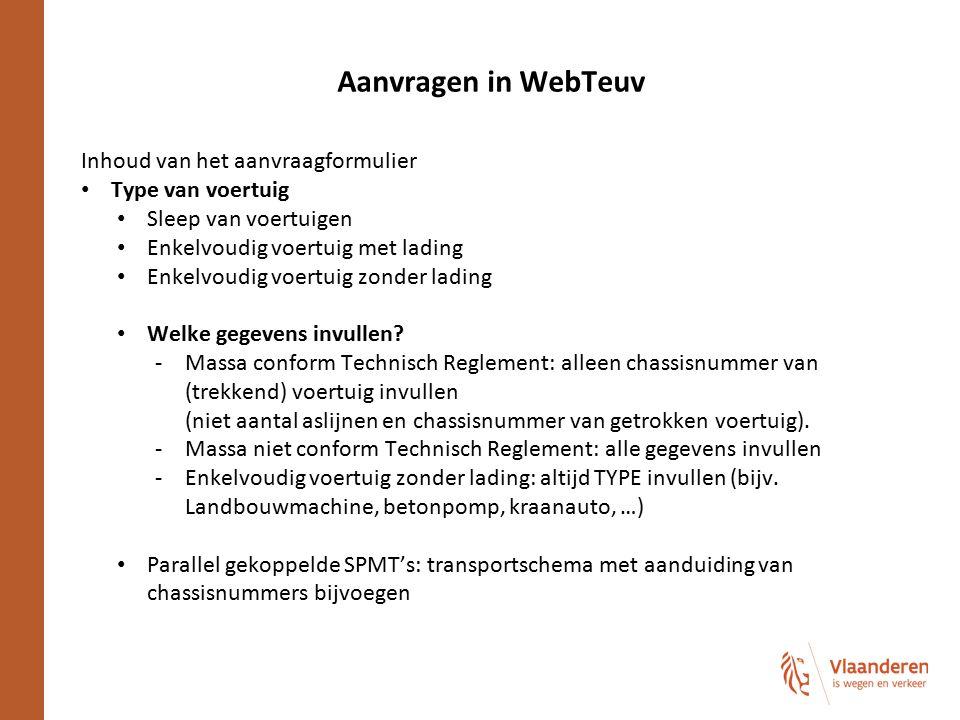 Aanvragen in WebTeuv Inhoud van het aanvraagformulier Type van voertuig Sleep van voertuigen Enkelvoudig voertuig met lading Enkelvoudig voertuig zond