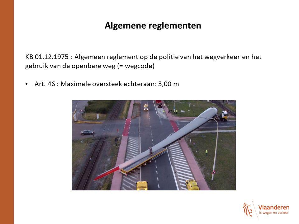 Algemene reglementen KB 01.12.1975 : Algemeen reglement op de politie van het wegverkeer en het gebruik van de openbare weg (= wegcode) Art. 46 : Maxi