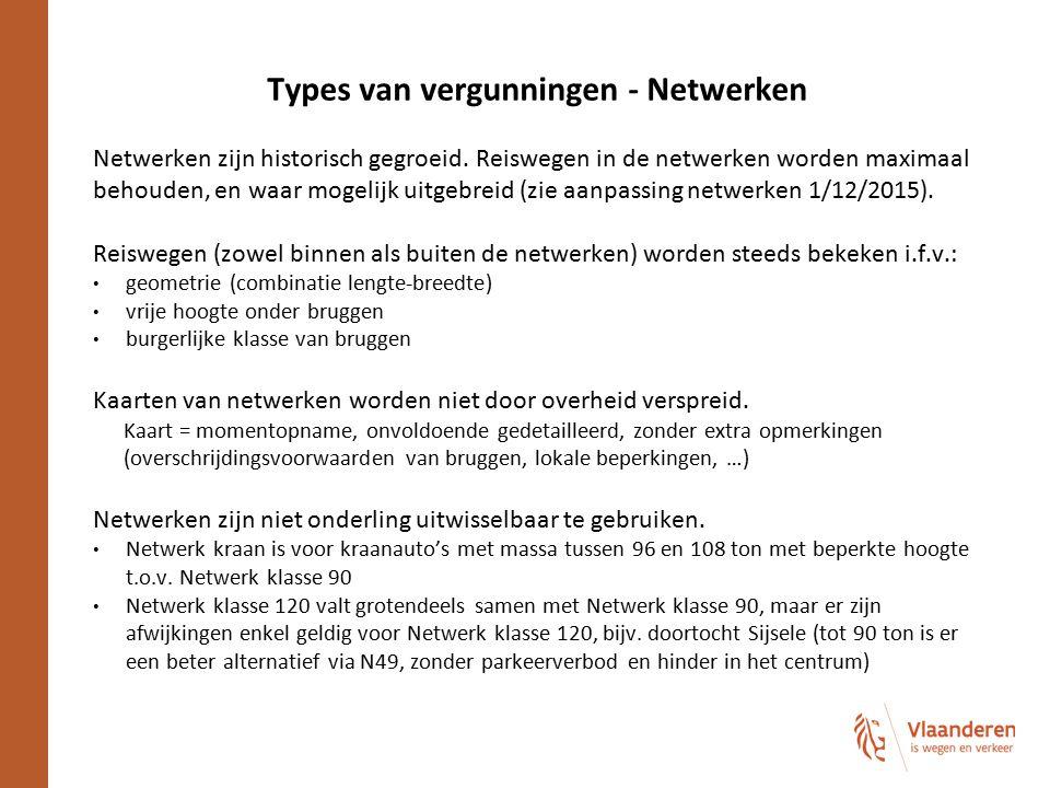 Types van vergunningen - Netwerken Netwerken zijn historisch gegroeid. Reiswegen in de netwerken worden maximaal behouden, en waar mogelijk uitgebreid