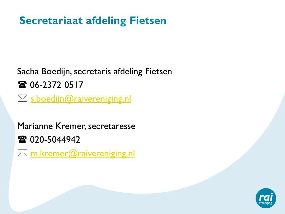 Secretariaat afdeling Fietsen Sacha Boedijn, secretaris afdeling Fietsen  06-2372 0517  s.boedijn@raivereniging.nls.boedijn@raivereniging.nl Mariann