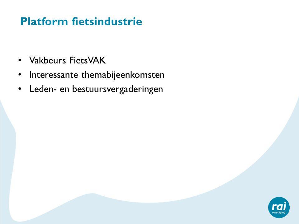 Platform fietsindustrie Vakbeurs FietsVAK Interessante themabijeenkomsten Leden- en bestuursvergaderingen