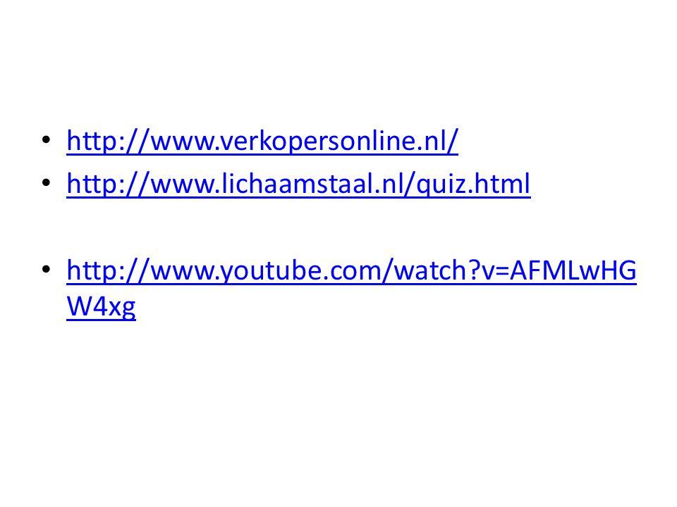 http://www.verkopersonline.nl/ http://www.lichaamstaal.nl/quiz.html http://www.youtube.com/watch?v=AFMLwHG W4xg http://www.youtube.com/watch?v=AFMLwHG