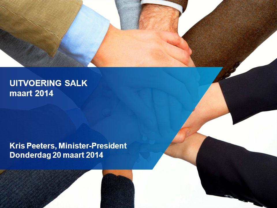 UITVOERING SALK maart 2014 Kris Peeters, Minister-President Donderdag 20 maart 2014