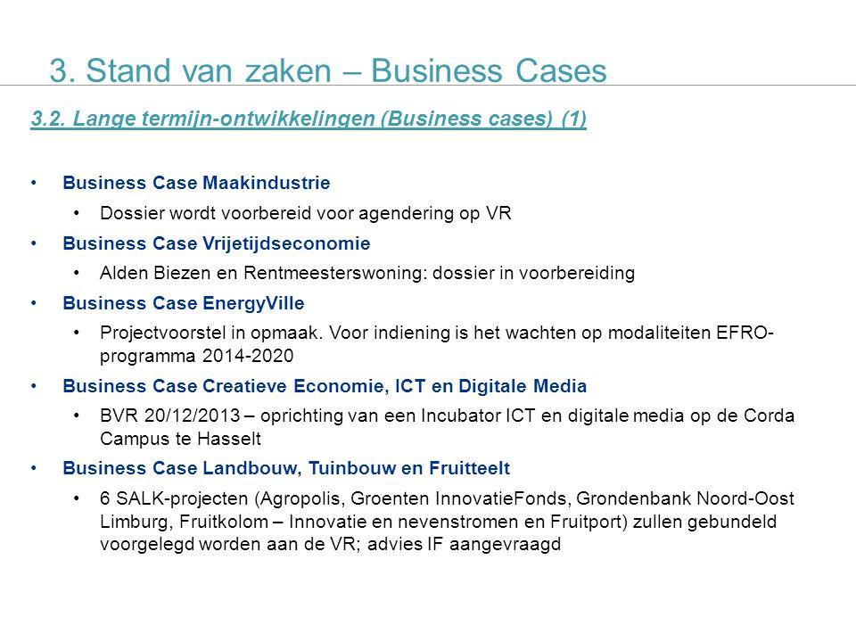 SALK actieplan 8 3.2. Lange termijn-ontwikkelingen (Business cases) (1) Business Case Maakindustrie Dossier wordt voorbereid voor agendering op VR Bus