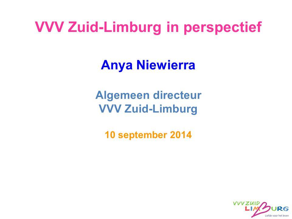 VVV Zuid-Limburg in perspectief Anya Niewierra Algemeen directeur VVV Zuid-Limburg 10 september 2014