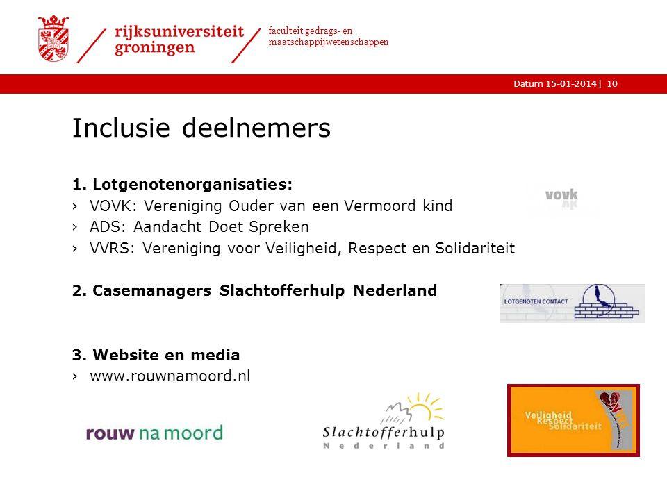 |Datum 15-01-2014 faculteit gedrags- en maatschappijwetenschappen Inclusie deelnemers 1.