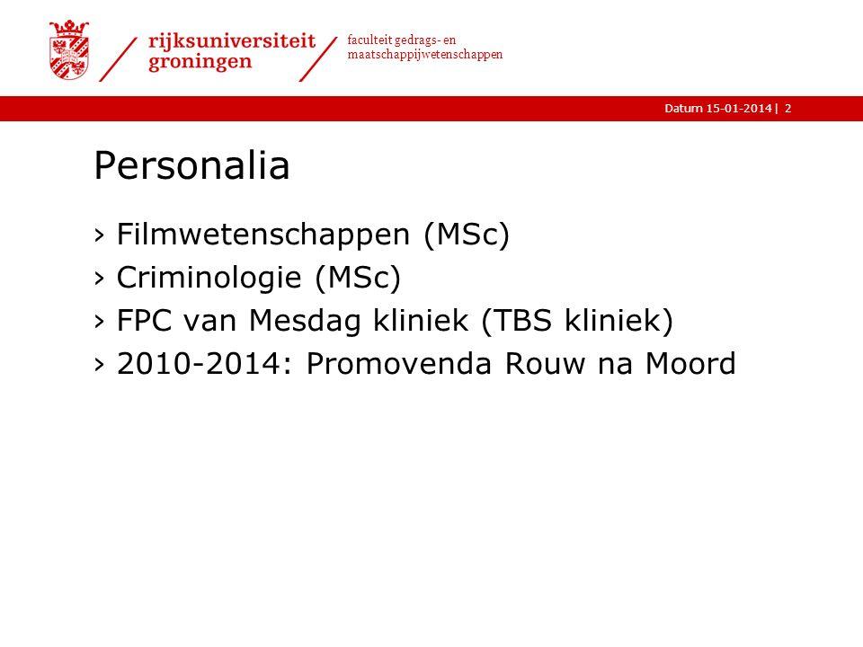 |Datum 15-01-2014 faculteit gedrags- en maatschappijwetenschappen 3 Marianne Vaatstra 16j.