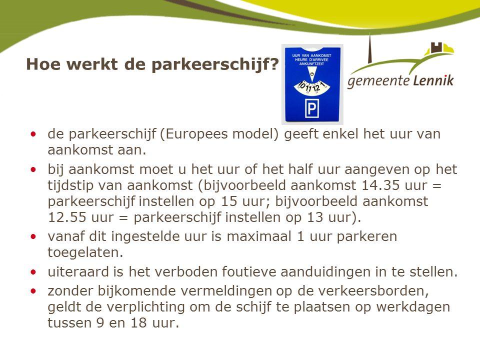 Hoe werkt de parkeerschijf. de parkeerschijf (Europees model) geeft enkel het uur van aankomst aan.