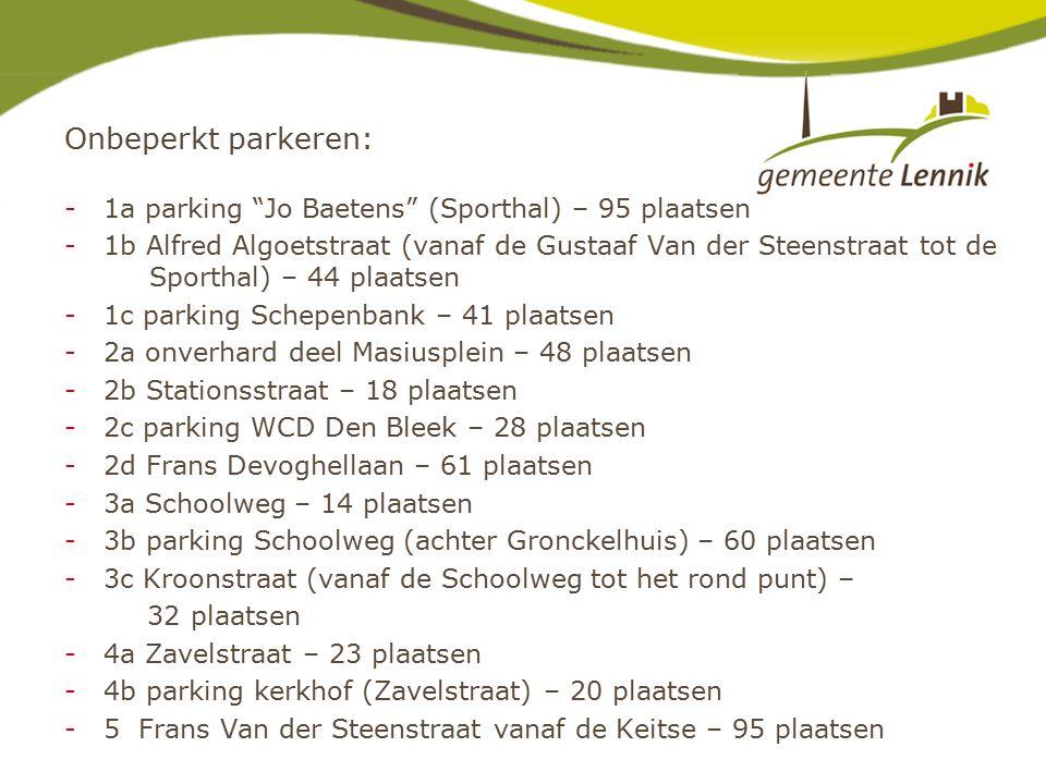 -1a parking Jo Baetens (Sporthal) – 95 plaatsen -1b Alfred Algoetstraat (vanaf de Gustaaf Van der Steenstraat tot de Sporthal) – 44 plaatsen -1c parking Schepenbank – 41 plaatsen -2a onverhard deel Masiusplein – 48 plaatsen -2b Stationsstraat – 18 plaatsen -2c parking WCD Den Bleek – 28 plaatsen -2d Frans Devoghellaan – 61 plaatsen -3a Schoolweg – 14 plaatsen -3b parking Schoolweg (achter Gronckelhuis) – 60 plaatsen -3c Kroonstraat (vanaf de Schoolweg tot het rond punt) – 32 plaatsen -4a Zavelstraat – 23 plaatsen -4b parking kerkhof (Zavelstraat) – 20 plaatsen -5 Frans Van der Steenstraat vanaf de Keitse – 95 plaatsen Onbeperkt parkeren: