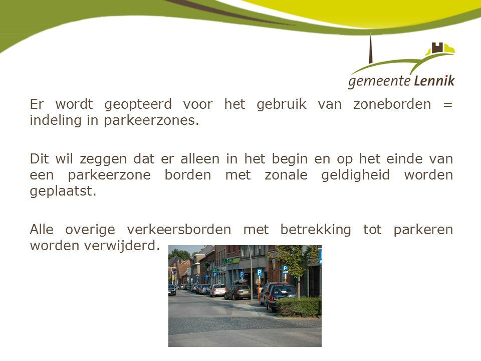 Er wordt geopteerd voor het gebruik van zoneborden = indeling in parkeerzones.