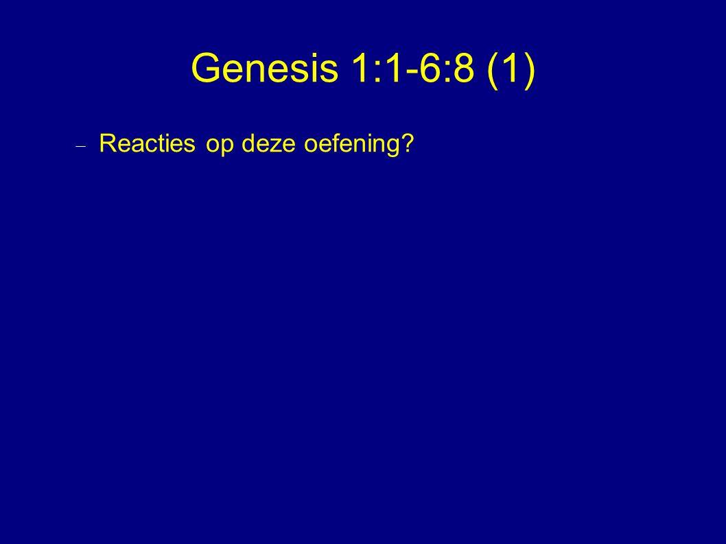 Genesis 1:1-6:8 (1)  Reacties op deze oefening