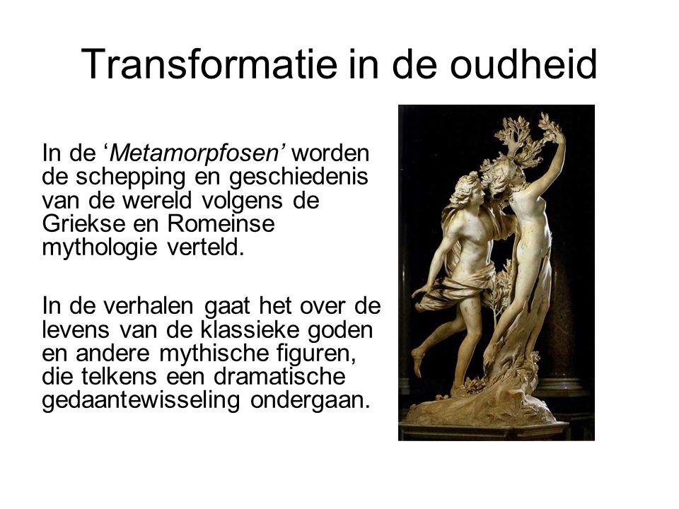 Transformatie in de oudheid In de 'Metamorpfosen' worden de schepping en geschiedenis van de wereld volgens de Griekse en Romeinse mythologie verteld.
