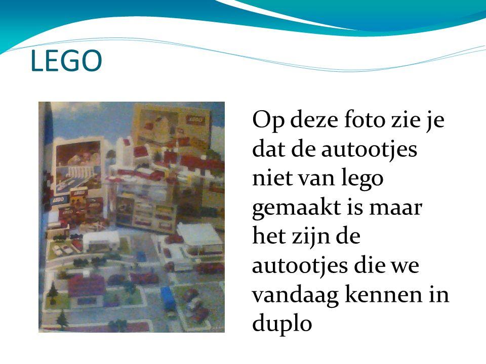 LEGO Op deze foto zie je dat de autootjes niet van lego gemaakt is maar het zijn de autootjes die we vandaag kennen in duplo