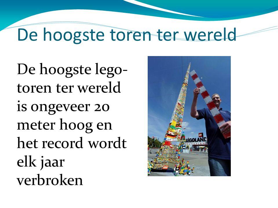De hoogste toren ter wereld De hoogste lego- toren ter wereld is ongeveer 20 meter hoog en het record wordt elk jaar verbroken