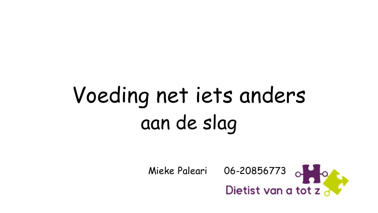 Voeding net iets anders aan de slag Mieke Paleari 06-20856773