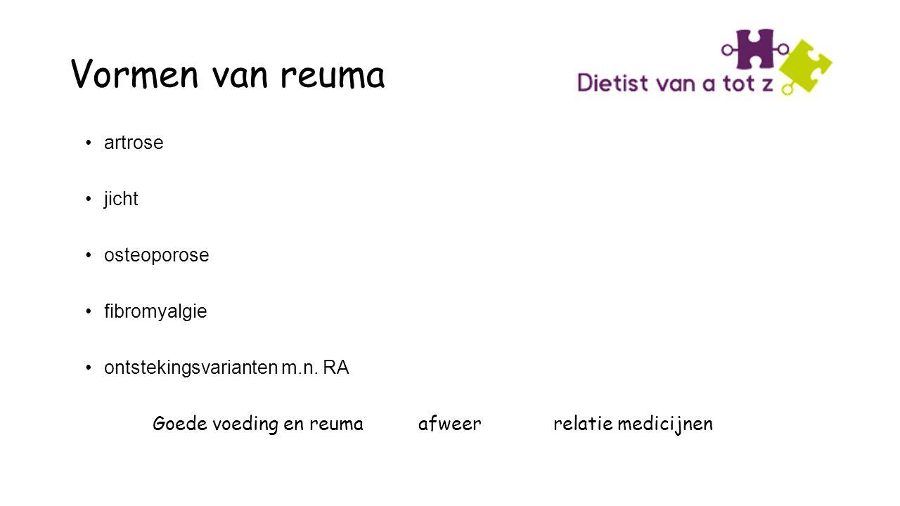 Vormen van reuma artrose jicht osteoporose fibromyalgie ontstekingsvarianten m.n. RA Goede voeding en reuma afweer relatie medicijnen