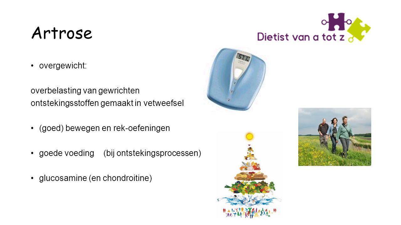 Artrose overgewicht: overbelasting van gewrichten ontstekingsstoffen gemaakt in vetweefsel (goed) bewegen en rek-oefeningen goede voeding (bij ontstekingsprocessen) glucosamine (en chondroitine)
