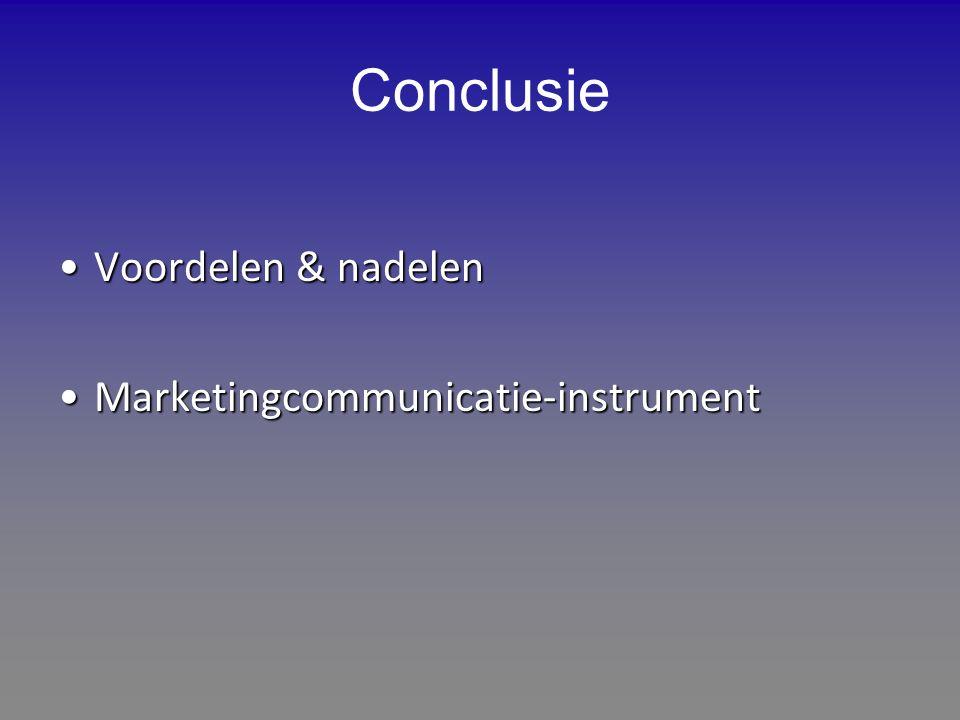 Conclusie Voordelen & nadelenVoordelen & nadelen Marketingcommunicatie-instrumentMarketingcommunicatie-instrument
