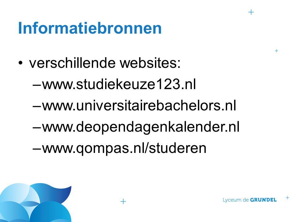 Informatiebronnen verschillende websites: –www.studiekeuze123.nl –www.universitairebachelors.nl –www.deopendagenkalender.nl –www.qompas.nl/studeren