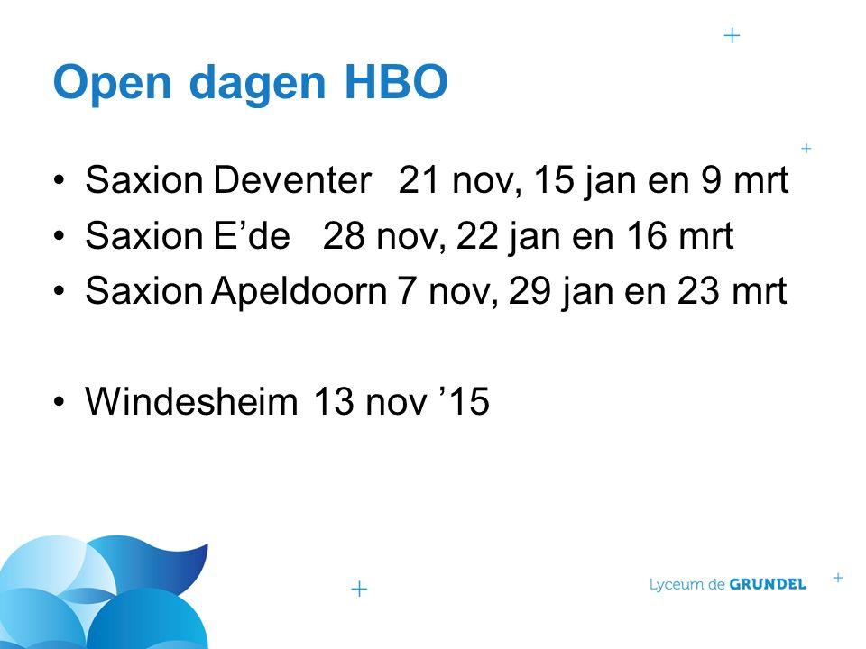 Open dagen HBO Saxion Deventer21 nov, 15 jan en 9 mrt Saxion E'de 28 nov, 22 jan en 16 mrt Saxion Apeldoorn 7 nov, 29 jan en 23 mrt Windesheim13 nov '15