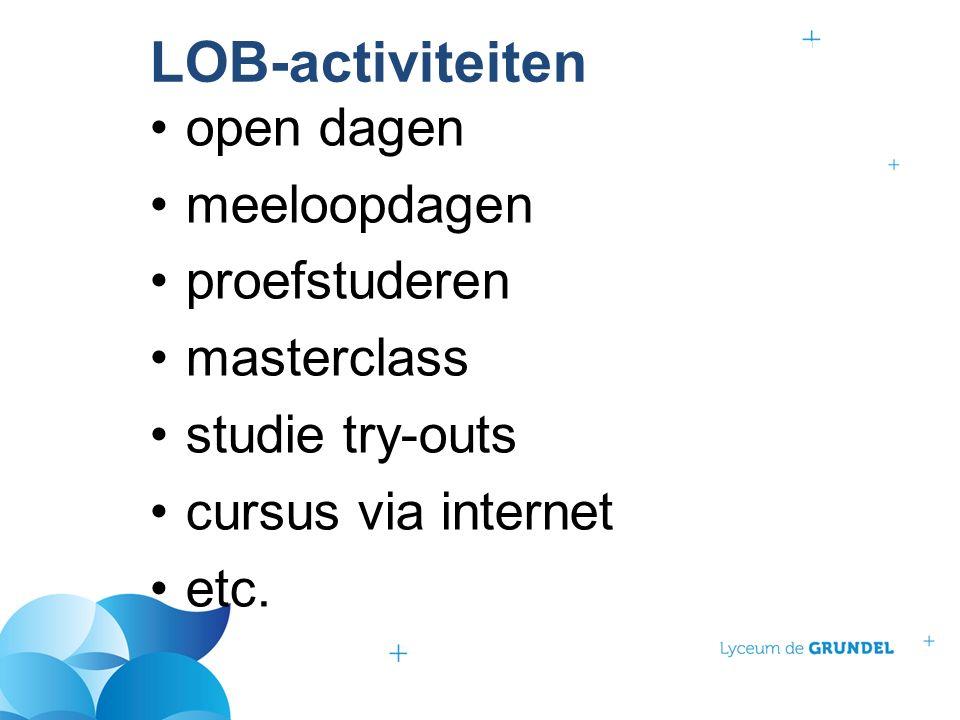 LOB-activiteitenOnderwijs open dagen meeloopdagen proefstuderen masterclass studie try-outs cursus via internet etc.