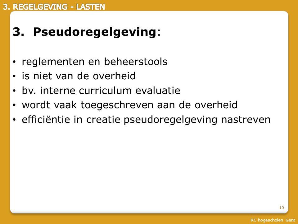 RC hogescholen Gent 3. Pseudoregelgeving: reglementen en beheerstools is niet van de overheid bv.