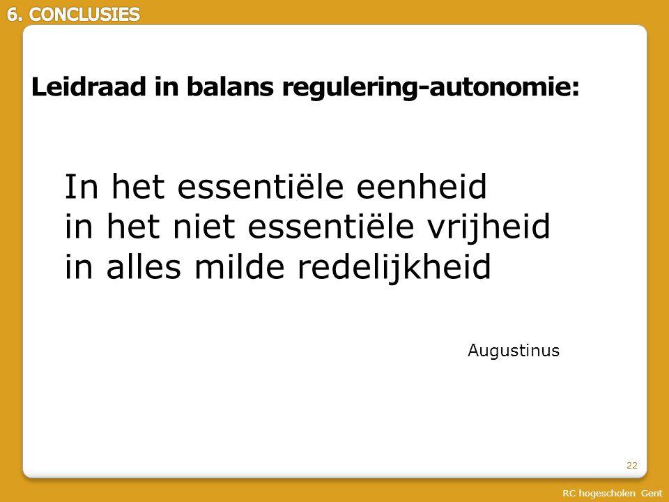 RC hogescholen Gent 22 In het essentiële eenheid in het niet essentiële vrijheid in alles milde redelijkheid Augustinus Leidraad in balans regulering-autonomie: