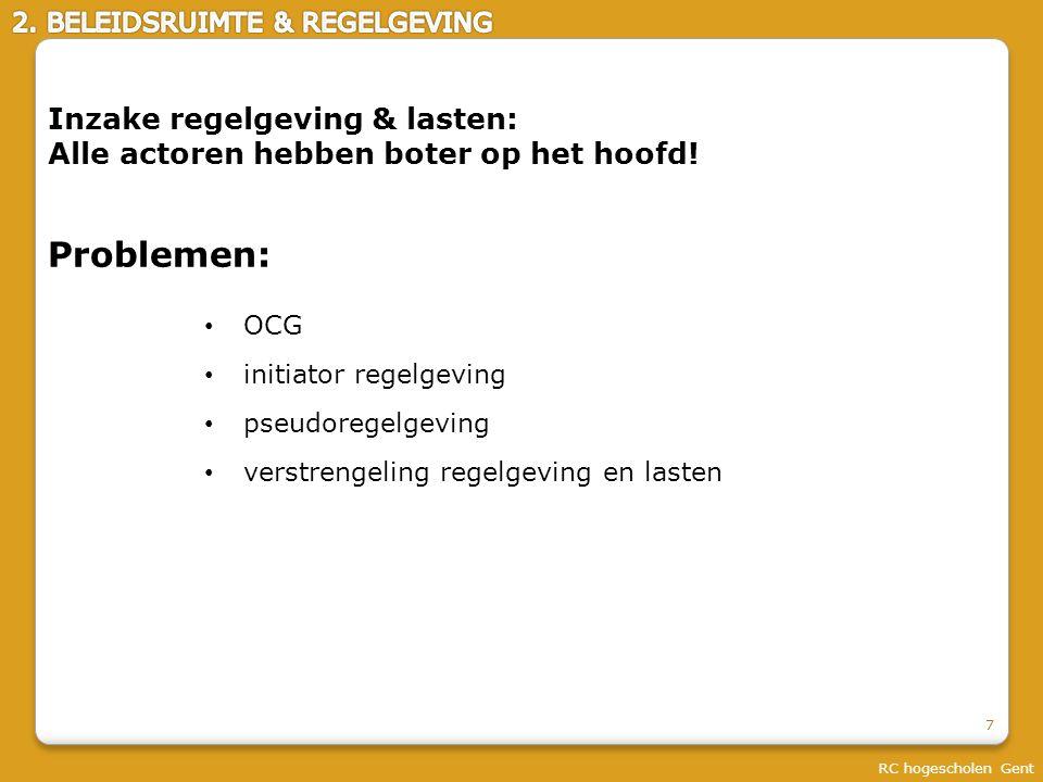 7 Problemen: OCG initiator regelgeving pseudoregelgeving verstrengeling regelgeving en lasten Inzake regelgeving & lasten: Alle actoren hebben boter op het hoofd!