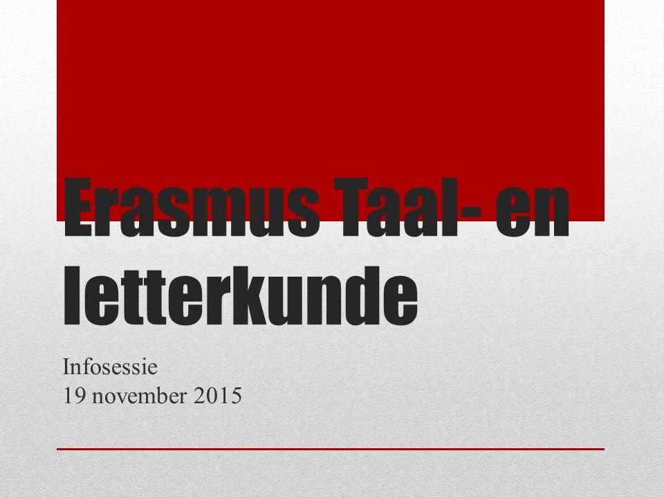 Erasmus Taal- en letterkunde Infosessie 19 november 2015