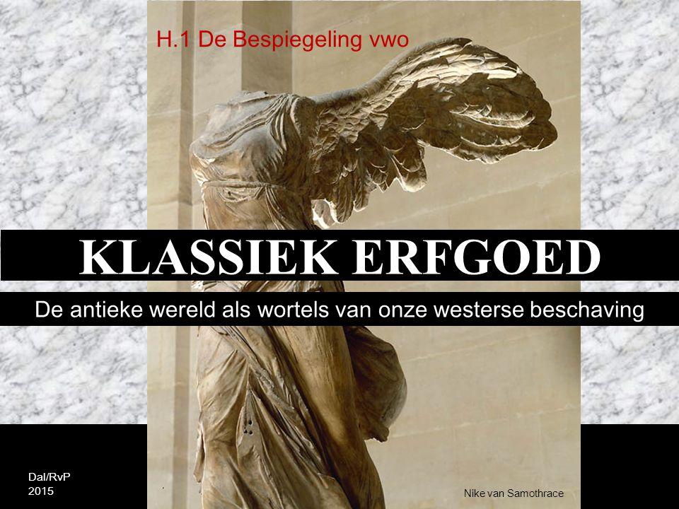 KLASSIEK ERFGOED De antieke wereld als wortels van onze westerse beschaving H.1 De Bespiegeling vwo Dal/RvP 2015 Nike van Samothrace
