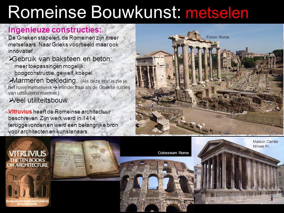 Romeinse Bouwkunst: metselen Ingenieuze constructies: De Grieken stapelen, de Romeinen zijn meer metselaars.