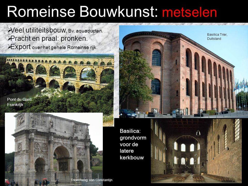 Romeinse Bouwkunst: metselen  Veel utiliteitsbouw.