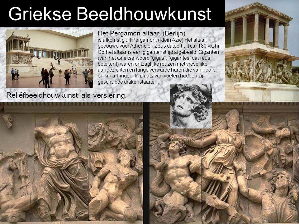 Griekse Beeldhouwkunst Het Pergamon altaar, (Berlijn) is afkomstig uit Pergamon, (Klein Azië) Het altaar, gebouwd voor Athene en Zeus dateert uit ca.