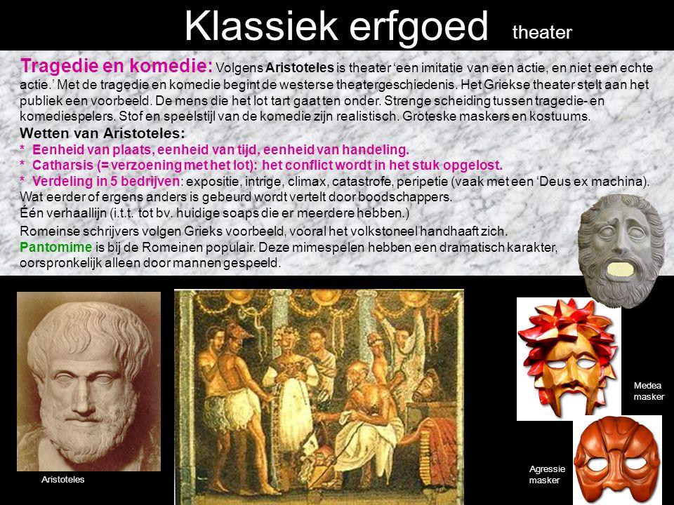 Klassiek erfgoed Tragedie en komedie: Volgens Aristoteles is theater 'een imitatie van een actie, en niet een echte actie.' Met de tragedie en komedie begint de westerse theatergeschiedenis.