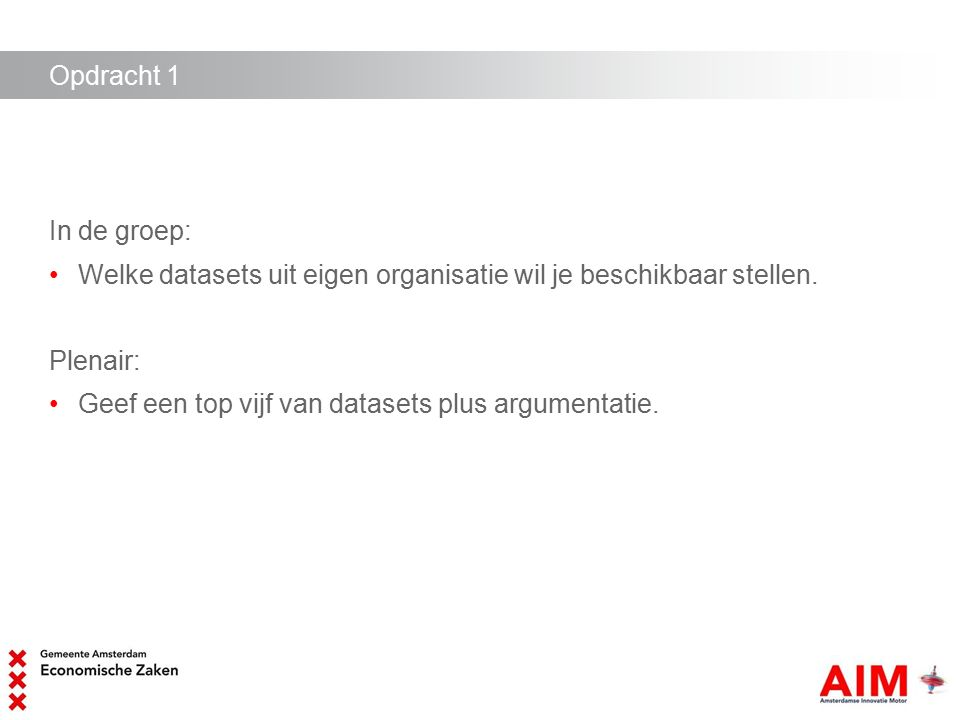 Opdracht 1 In de groep: Welke datasets uit eigen organisatie wil je beschikbaar stellen.