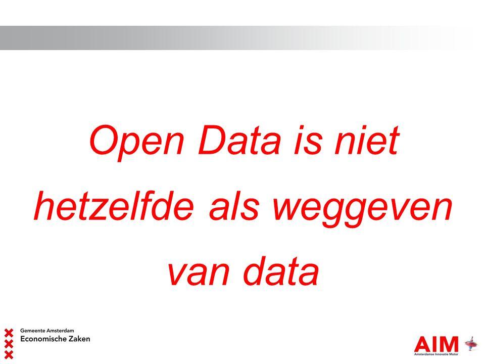 Open Data is niet hetzelfde als weggeven van data