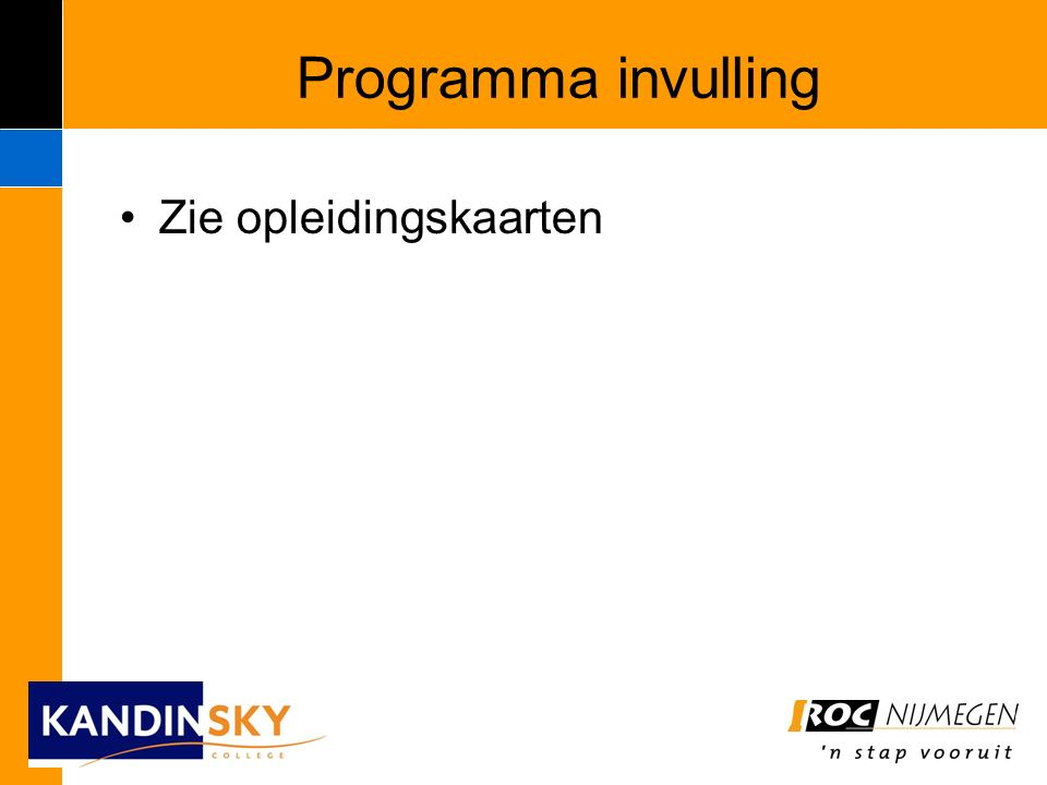 Programma invulling Modules leerjaar 3 Woensdag 8.30-10.50 uur Kandinsky Woensdag 13.05-15.30 uur Mondial Woensdag 12.20-….