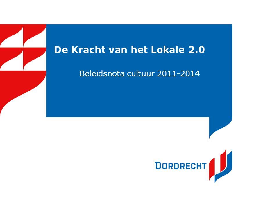 Uitgangspunten Cultuurnota 2005: De Kracht van het Lokale Visie Cultuur verdient 't Stadsgesprekken Nota algemeen kader: invulling met/door veld