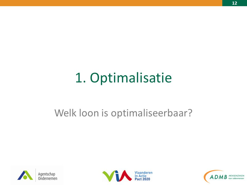 12 1. Optimalisatie Welk loon is optimaliseerbaar